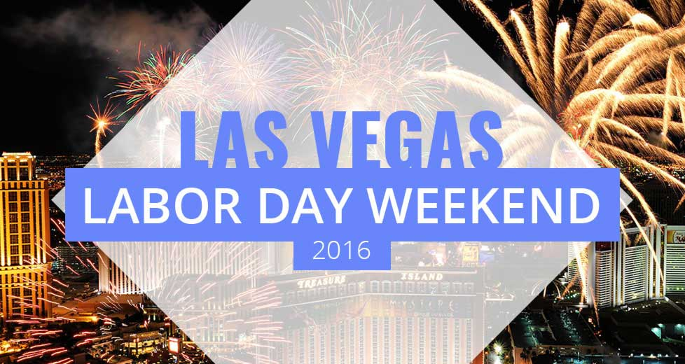 Las Vegas Labor Day Weekend 2016