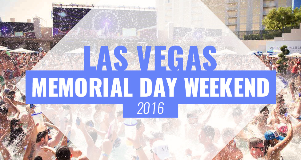 Las Vegas Memorial Day Weekend 2016