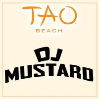 DJ MUSTARD at TAO Beach on Sun 5/27