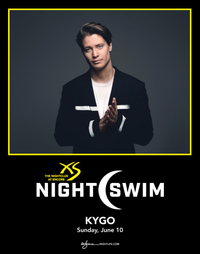 KYGO - NIGHTSWIM at XS Nightclub on Sun 6/10