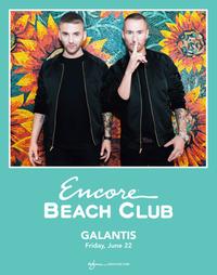 GALANTIS at Encore Beach Club  on Fri 6/22