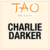 CHARLIE DARKER at TAO Beach on Thu 8/2