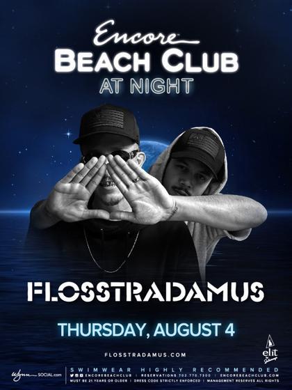 Flosstradamus At Encore Beach Club On Thursday August 4 Galavantier