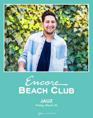 JAUZ at Encore Beach Club  on Fri 3/23
