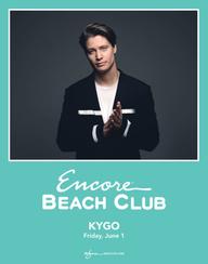 KYGO at Encore Beach Club  on Fri 6/1