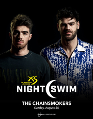THE CHAINSMOKERS - NIGHTSWIM at XS Nightclub on Sun 8/26