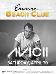 Avicii at Encore Beach Club  on Sat 4/30