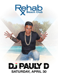 DJ Pauly D at Rehab Pool Party on Sat 4/30