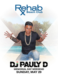 DJ Pauly D at Rehab Pool Party on Sun 5/29