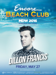 Dillon Francis at Encore Beach Club  on Fri 5/27