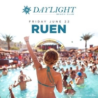 Ruen at DAYLIGHT Beach Club at Daylight Beach Club on Fri 6/22