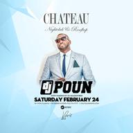 Chateau Saturdays with DJ Poun at Chateau Nightclub on Sat 2/24