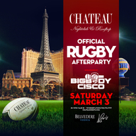Official Rugby After Party with DJ BigBody Cisco at Chateau Nightclub on Sat 3/3