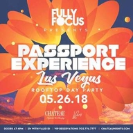 Passport Experience Las Vegas Rooftop Day Party - Memorial Day Weekend 2018 at Chateau Nightclub on Sat 5/26